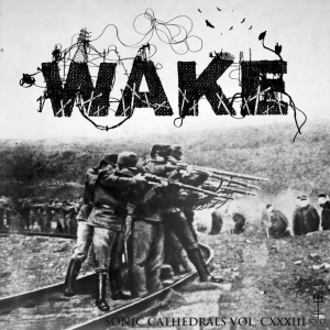 Sonic Cathedrals Vol. CXXXIII WAKE