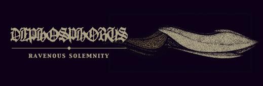 """DEPHOSPHORUS """"Ravenous Solemnity"""""""